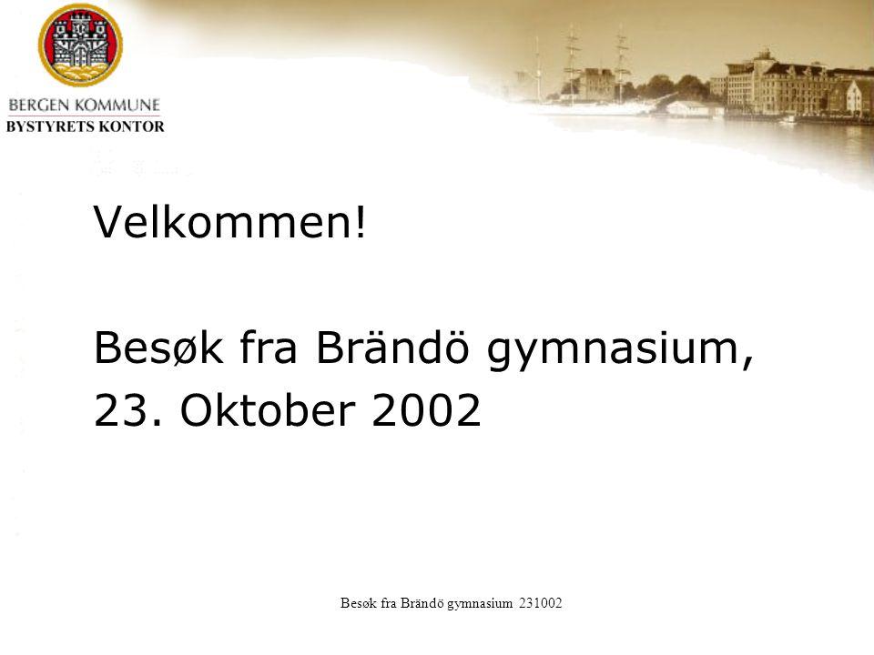 Besøk fra Brändö gymnasium 231002 Velkommen! Besøk fra Brändö gymnasium, 23. Oktober 2002