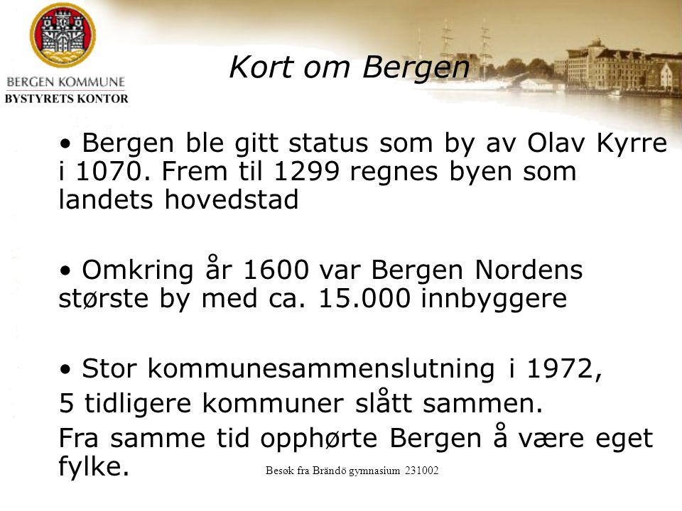 Besøk fra Brändö gymnasium 231002 Kort om Bergen Bergen ble gitt status som by av Olav Kyrre i 1070.