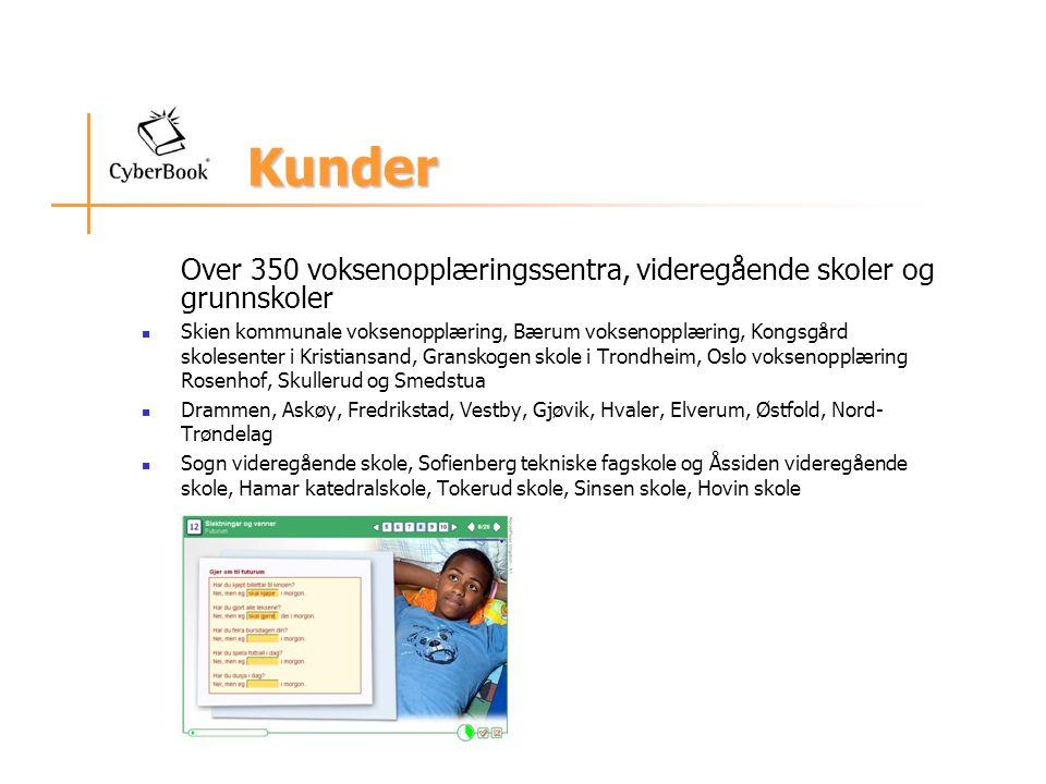 Kunder Over 350 voksenopplæringssentra, videregående skoler og grunnskoler Skien kommunale voksenopplæring, Bærum voksenopplæring, Kongsgård skolesent