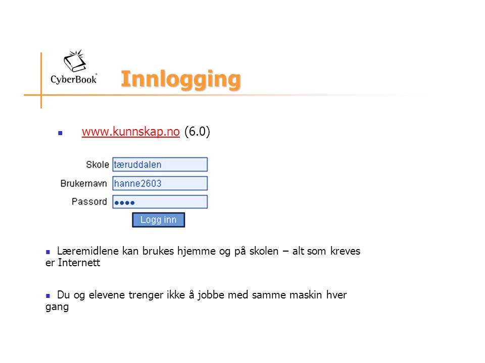 Innlogging Innlogging www.kunnskap.no (6.0) www.kunnskap.no Læremidlene kan brukes hjemme og på skolen – alt som kreves er Internett Du og elevene tre