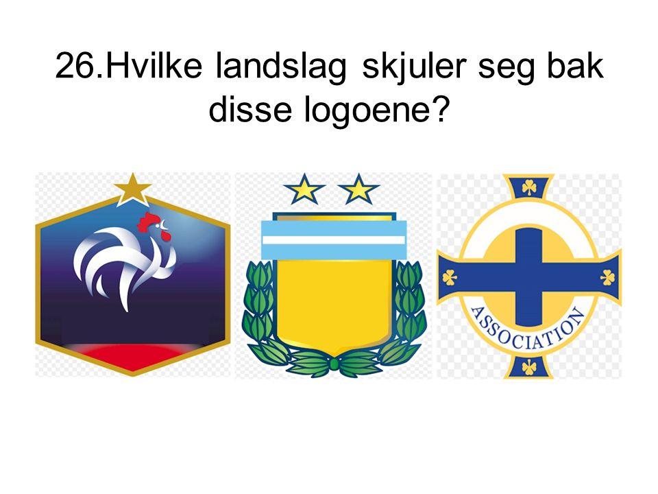 26.Hvilke landslag skjuler seg bak disse logoene?