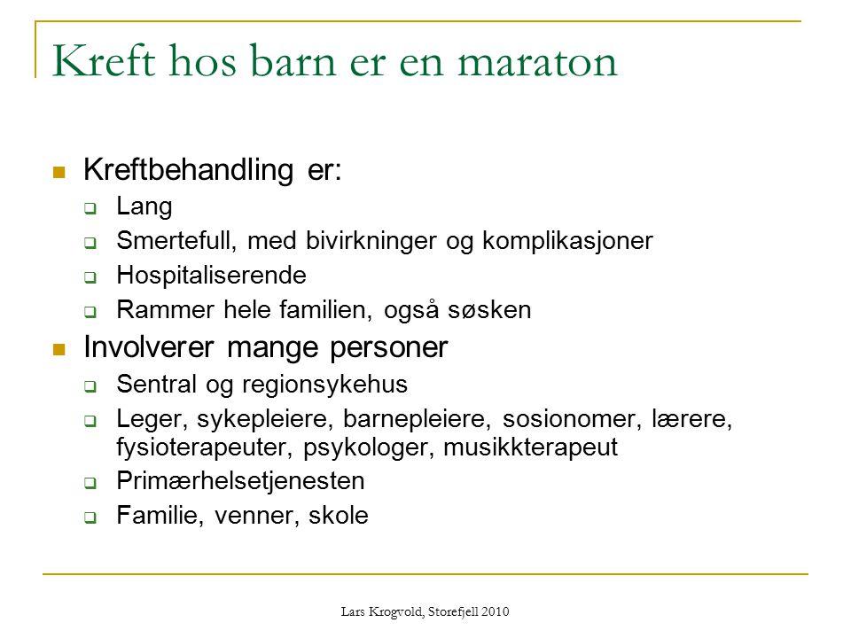 Lars Krogvold, Storefjell 2010 Kreft hos barn er en maraton Kreftbehandling er:  Lang  Smertefull, med bivirkninger og komplikasjoner  Hospitaliser