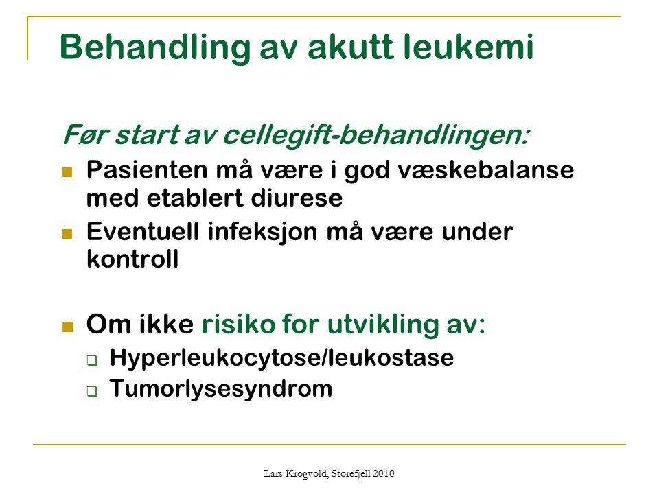 Lars Krogvold, Storefjell 2010 Behandling av akutt leukemi Før start av cellegift-behandlingen: Pasienten må være i god væskebalanse med etablert diur