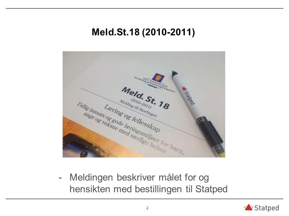 Meld.St.18 (2010-2011) 2 -Meldingen beskriver målet for og hensikten med bestillingen til Statped