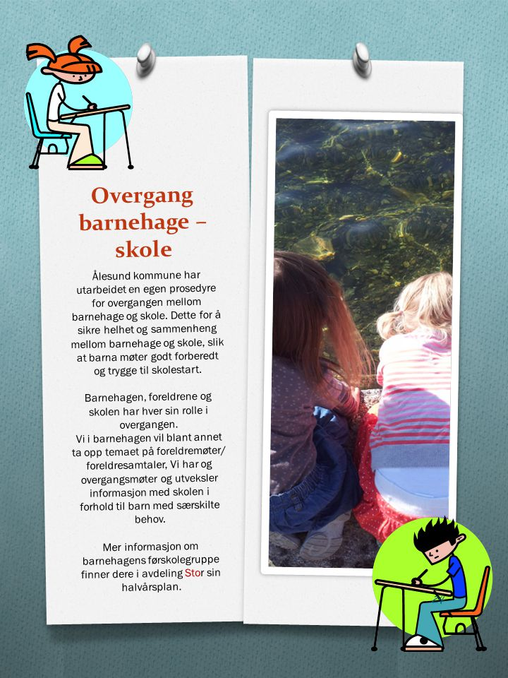 Overgang barnehage – skole Ålesund kommune har utarbeidet en egen prosedyre for overgangen mellom barnehage og skole. Dette for å sikre helhet og samm