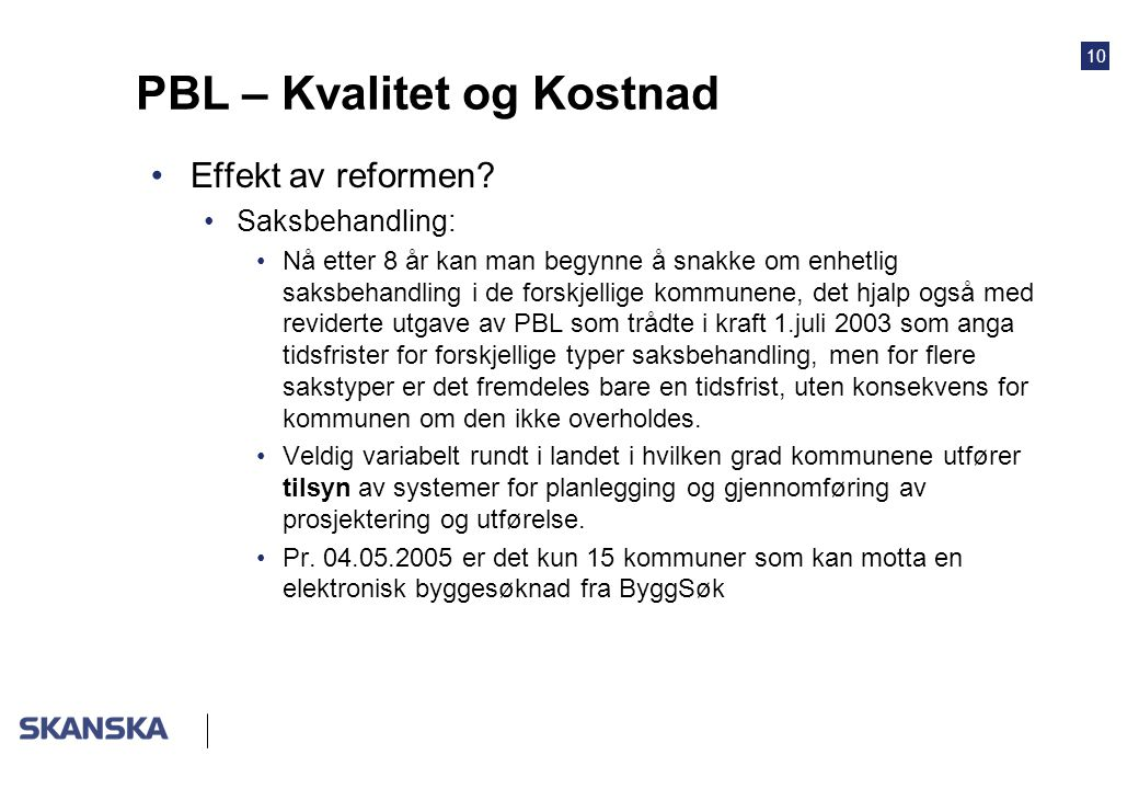10 PBL – Kvalitet og Kostnad Effekt av reformen.