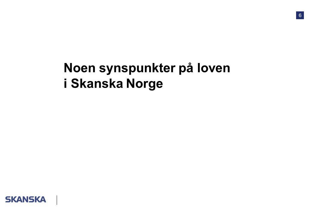 6 Noen synspunkter på loven i Skanska Norge