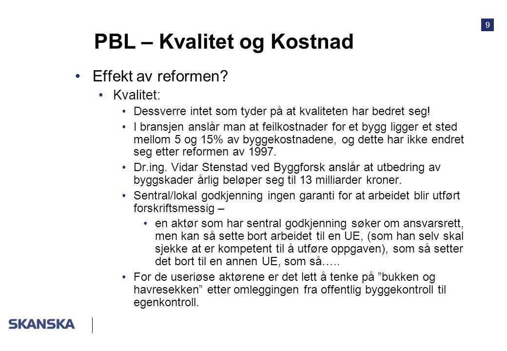 9 PBL – Kvalitet og Kostnad Effekt av reformen.