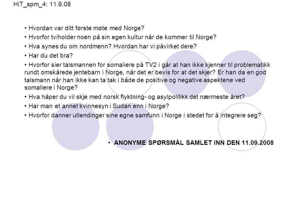 HiT_spm_4: 11.9.08 Hvordan var ditt første møte med Norge.