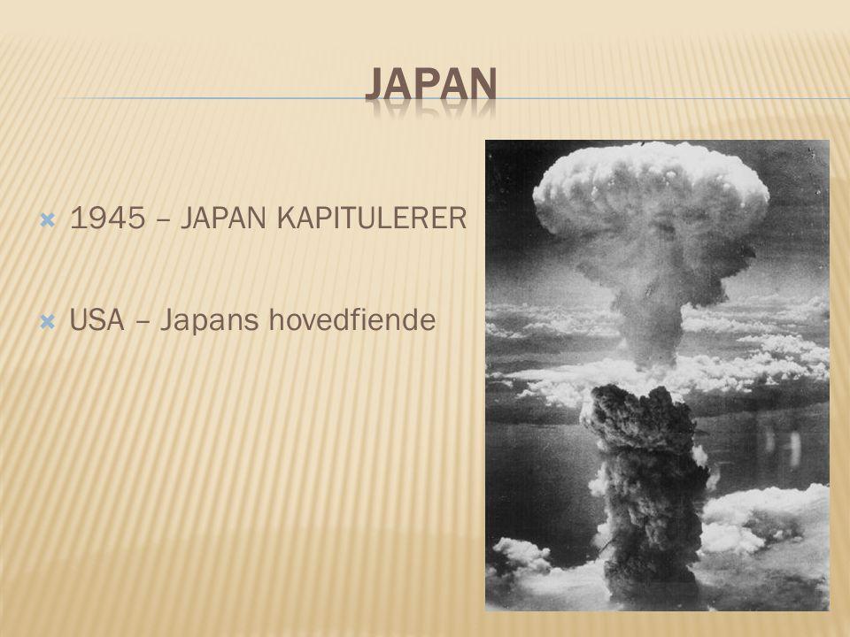  1945 – JAPAN KAPITULERER  USA – Japans hovedfiende