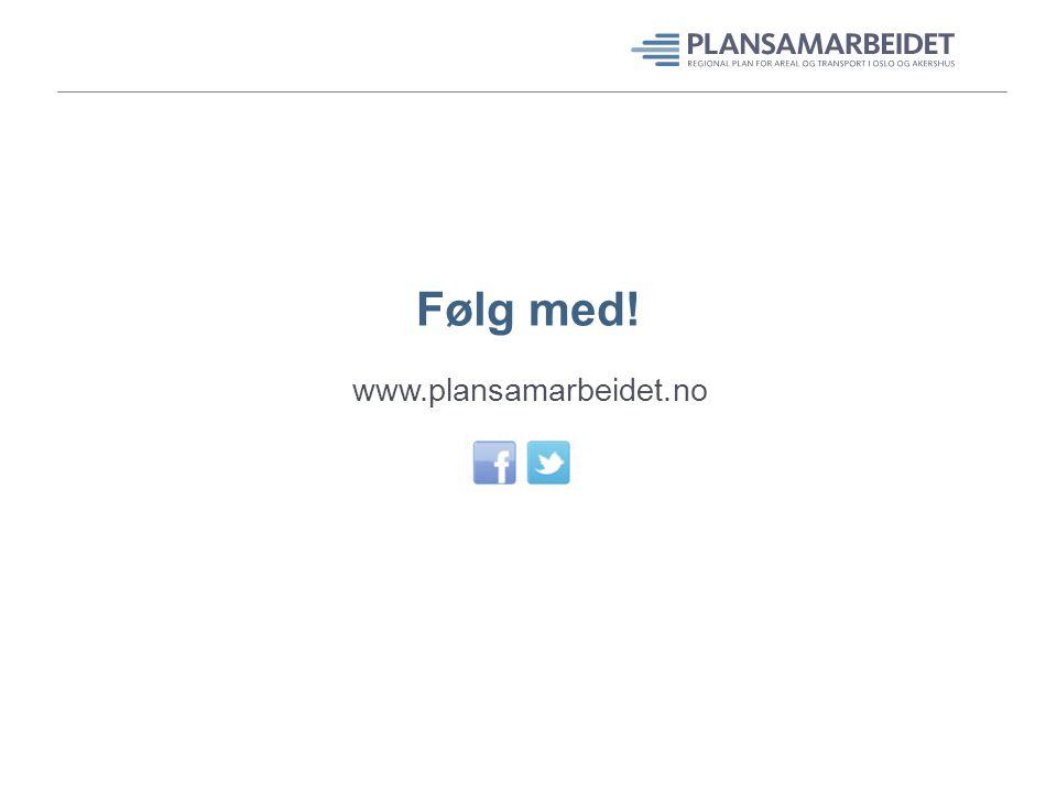 Følg med! www.plansamarbeidet.no
