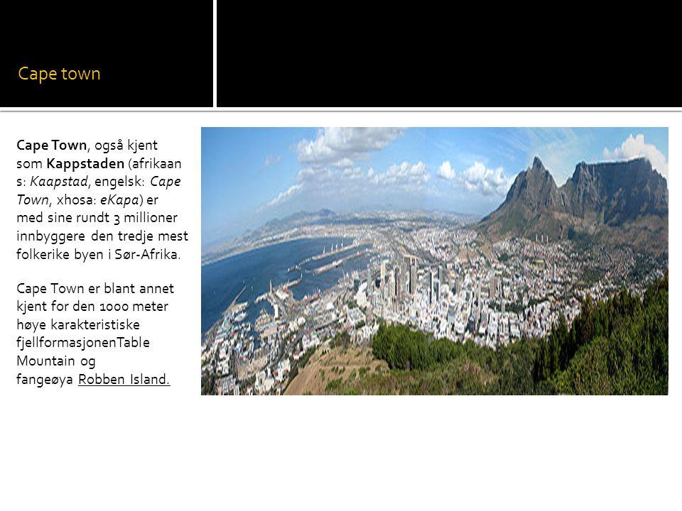 Cape town Cape Town, også kjent som Kappstaden (afrikaan s: Kaapstad, engelsk: Cape Town, xhosa: eKapa) er med sine rundt 3 millioner innbyggere den tredje mest folkerike byen i Sør-Afrika.