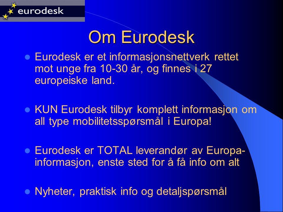 Om Eurodesk Eurodesk er et informasjonsnettverk rettet mot unge fra 10-30 år, og finnes i 27 europeiske land.