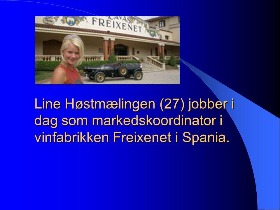 Line Høstmælingen (27) jobber i dag som markedskoordinator i vinfabrikken Freixenet i Spania.