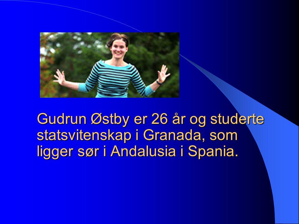 Gudrun Østby er 26 år og studerte statsvitenskap i Granada, som ligger sør i Andalusia i Spania.