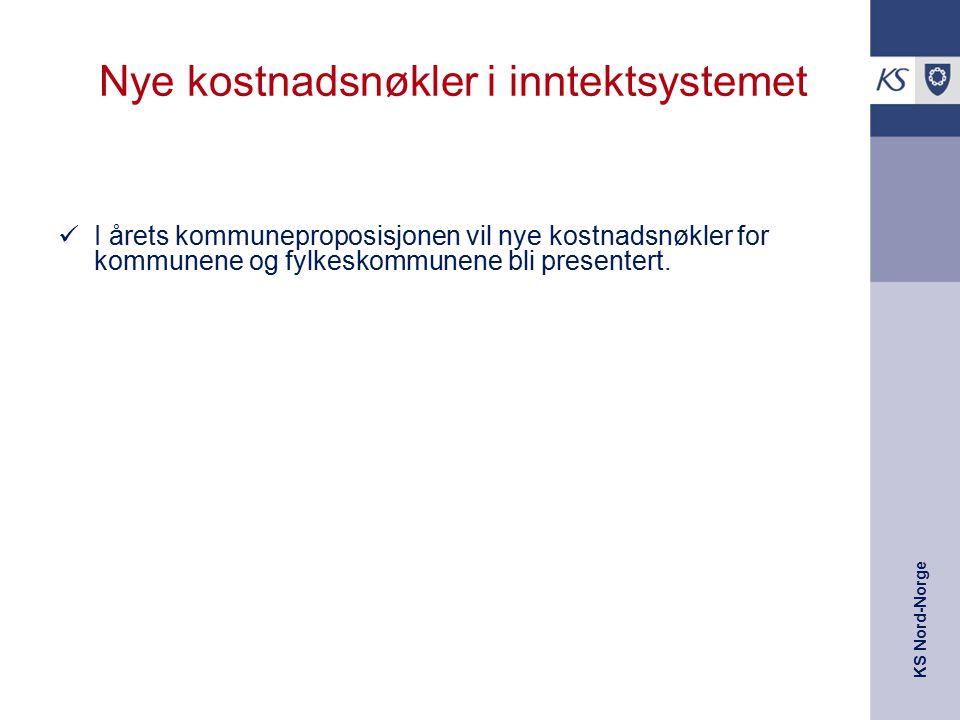 KS Nord-Norge Nye kostnadsnøkler i inntektsystemet I årets kommuneproposisjonen vil nye kostnadsnøkler for kommunene og fylkeskommunene bli presentert