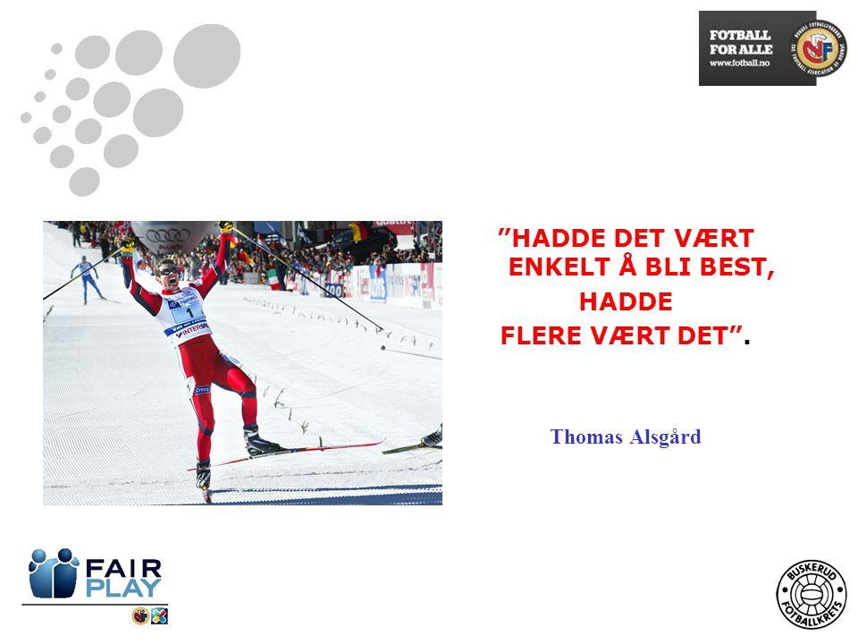 HADDE DET VÆRT ENKELT Å BLI BEST, HADDE FLERE VÆRT DET . Thomas Alsgård