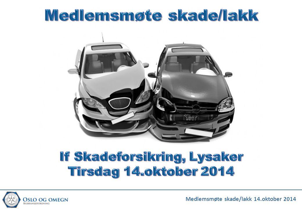 Medlemsmøte skade/lakk 14.oktober 2014
