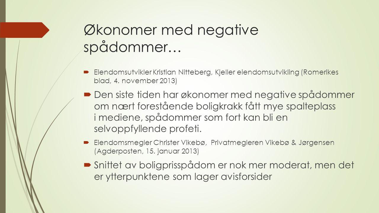 Økonomer med negative spådommer…  Eiendomsutvikler Kristian Nitteberg, Kjeller eiendomsutvikling (Romerikes blad, 4.