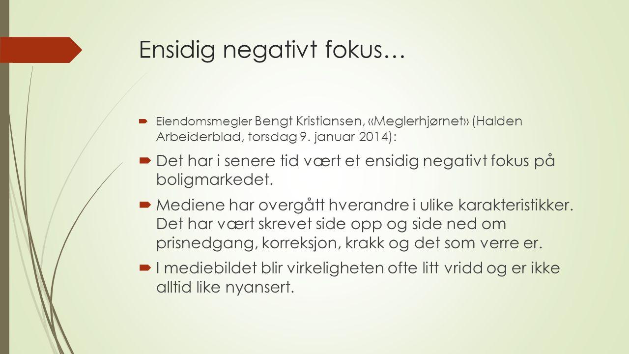 Ensidig negativt fokus…  Eiendomsmegler Bengt Kristiansen, «Meglerhjørnet» (Halden Arbeiderblad, torsdag 9.