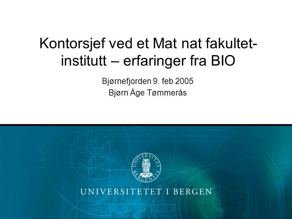 Kontorsjef ved et Mat nat fakultet- institutt – erfaringer fra BIO Bjørnefjorden 9.