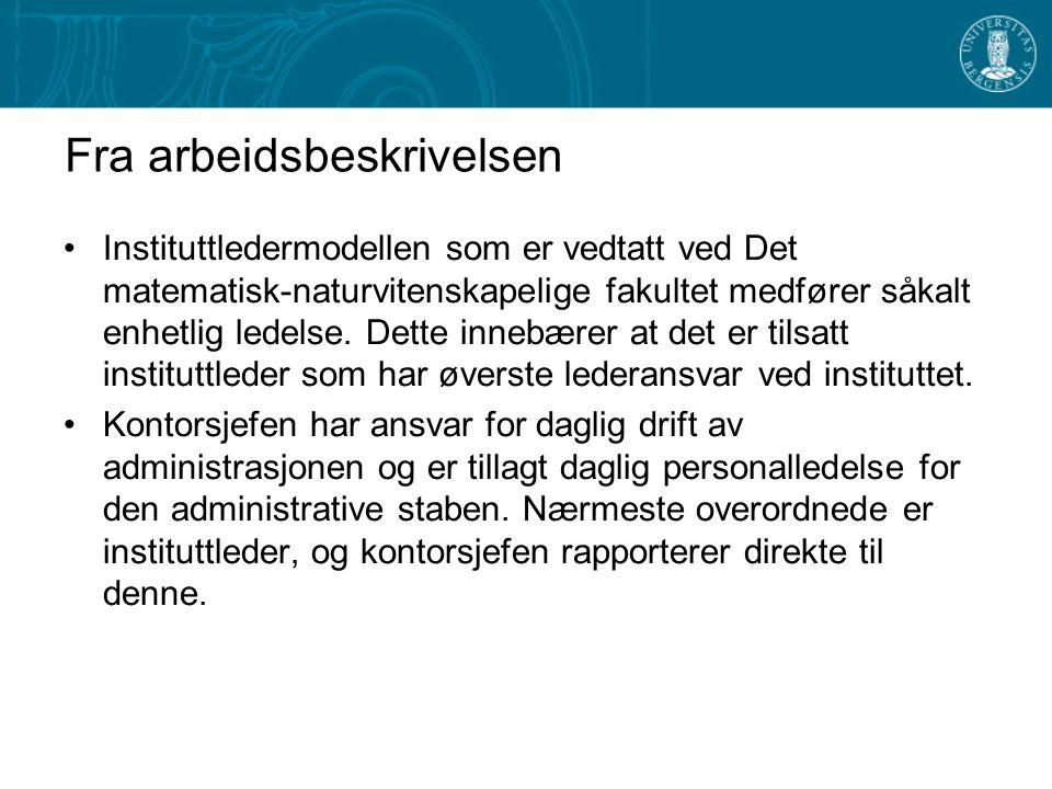 Fra arbeidsbeskrivelsen Instituttledermodellen som er vedtatt ved Det matematisk-naturvitenskapelige fakultet medfører såkalt enhetlig ledelse.