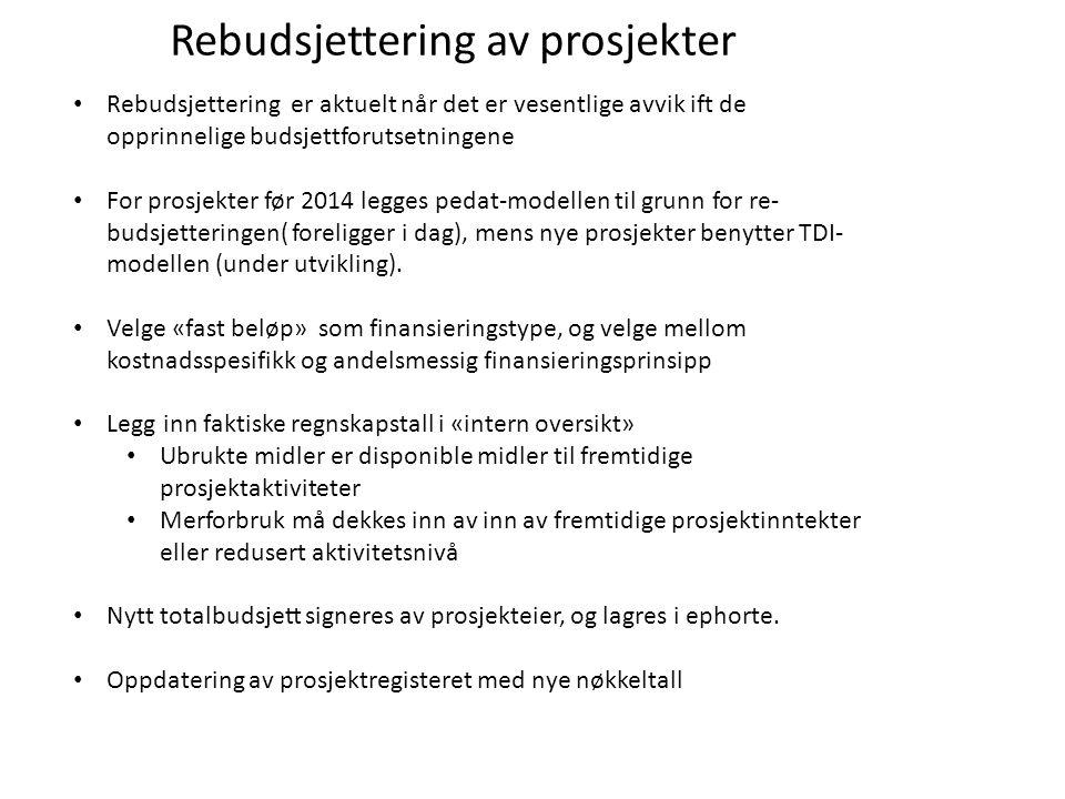 Rebudsjettering av prosjekter Rebudsjettering er aktuelt når det er vesentlige avvik ift de opprinnelige budsjettforutsetningene For prosjekter før 20