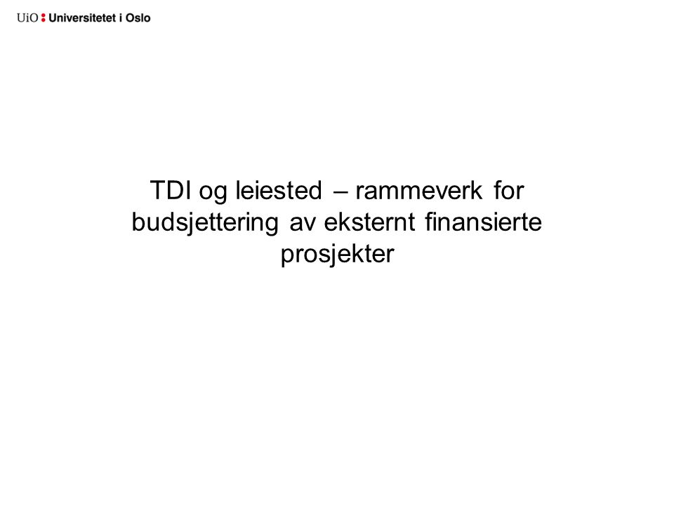 Totalbudsjettering av kostnadsspesifikke prosjekter Intern oversikt