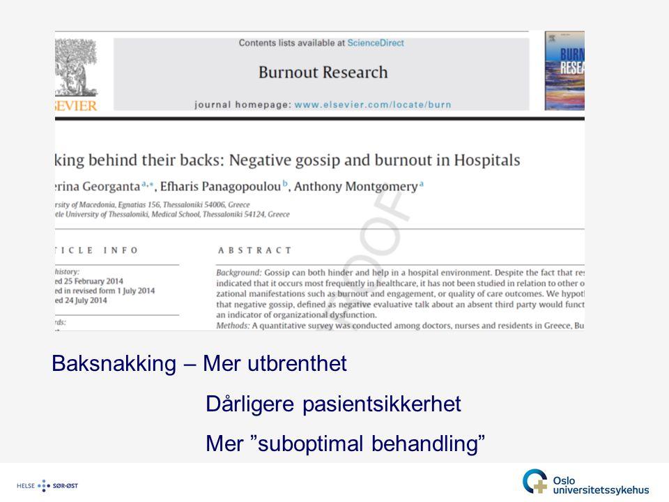 """Baksnakking – Mer utbrenthet Dårligere pasientsikkerhet Mer """"suboptimal behandling"""""""
