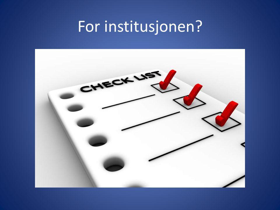 For institusjonen?