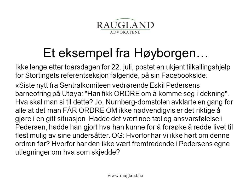 Et eksempel fra Høyborgen… www.raugland.no Ikke lenge etter toårsdagen for 22.