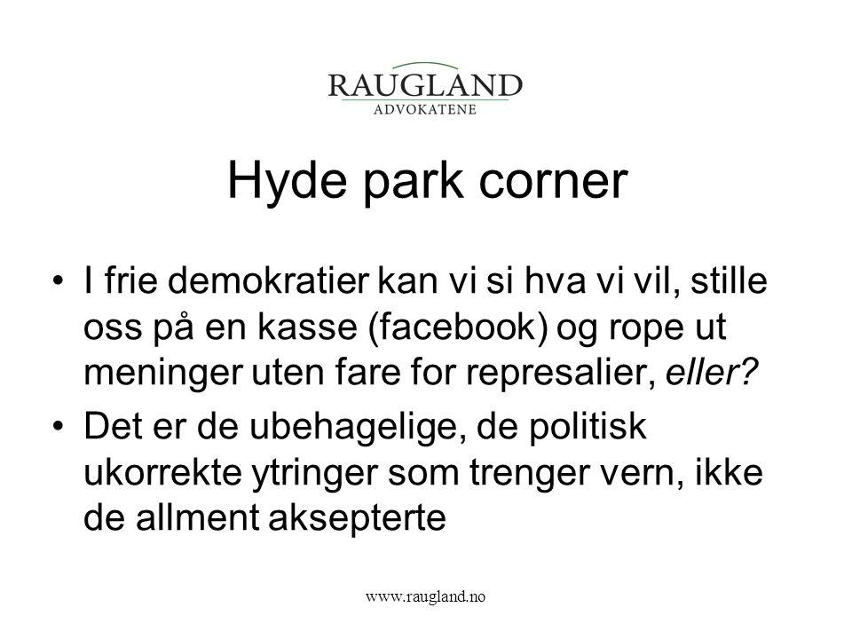 Hyde park corner I frie demokratier kan vi si hva vi vil, stille oss på en kasse (facebook) og rope ut meninger uten fare for represalier, eller.