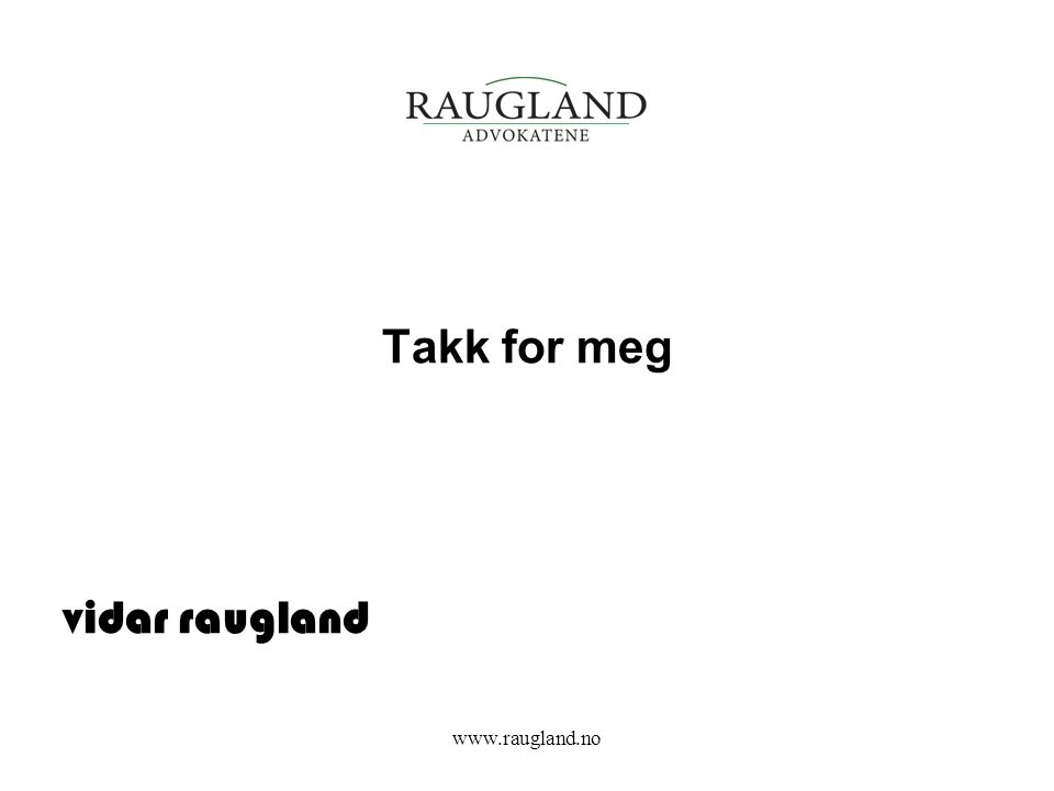 Takk for meg vidar raugland www.raugland.no