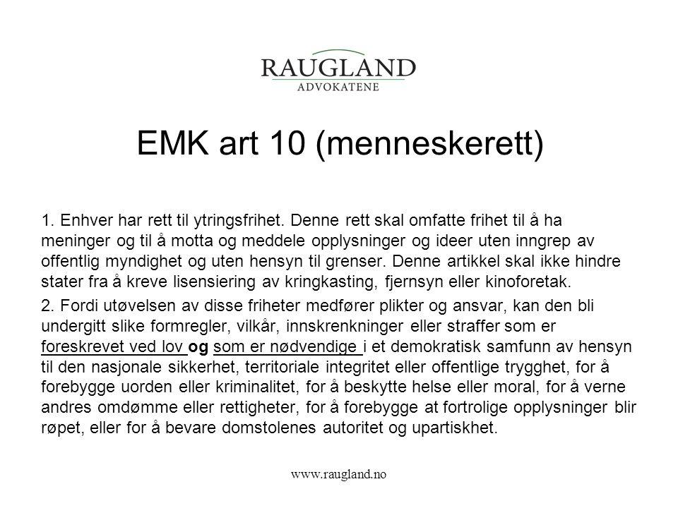 EMK art 10 (menneskerett) 1.Enhver har rett til ytringsfrihet.