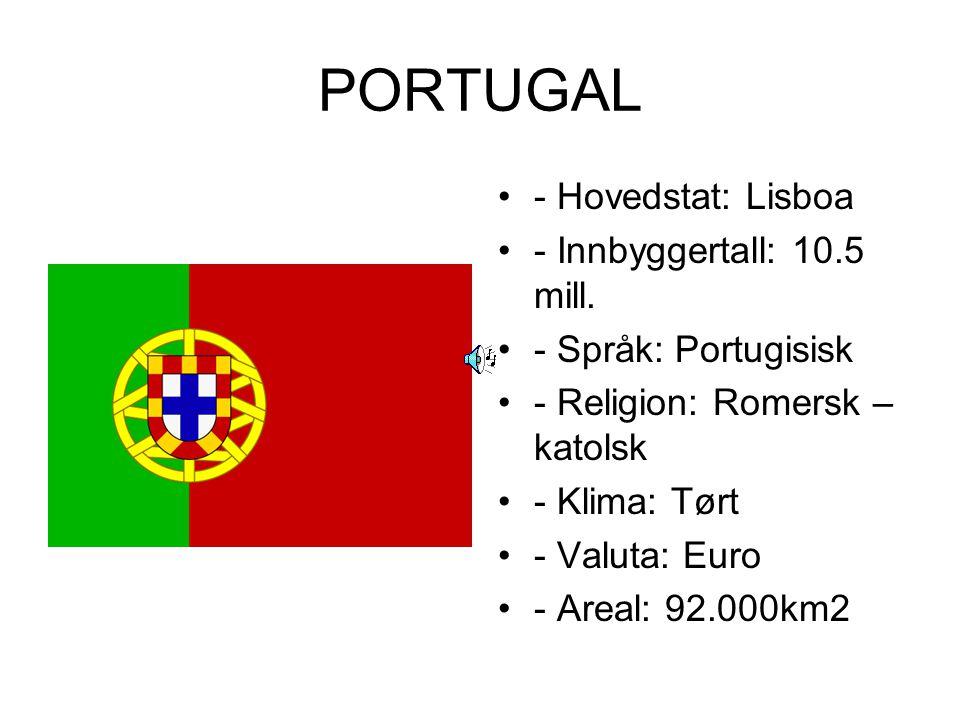 PORTUGAL - Hovedstat: Lisboa - Innbyggertall: 10.5 mill.