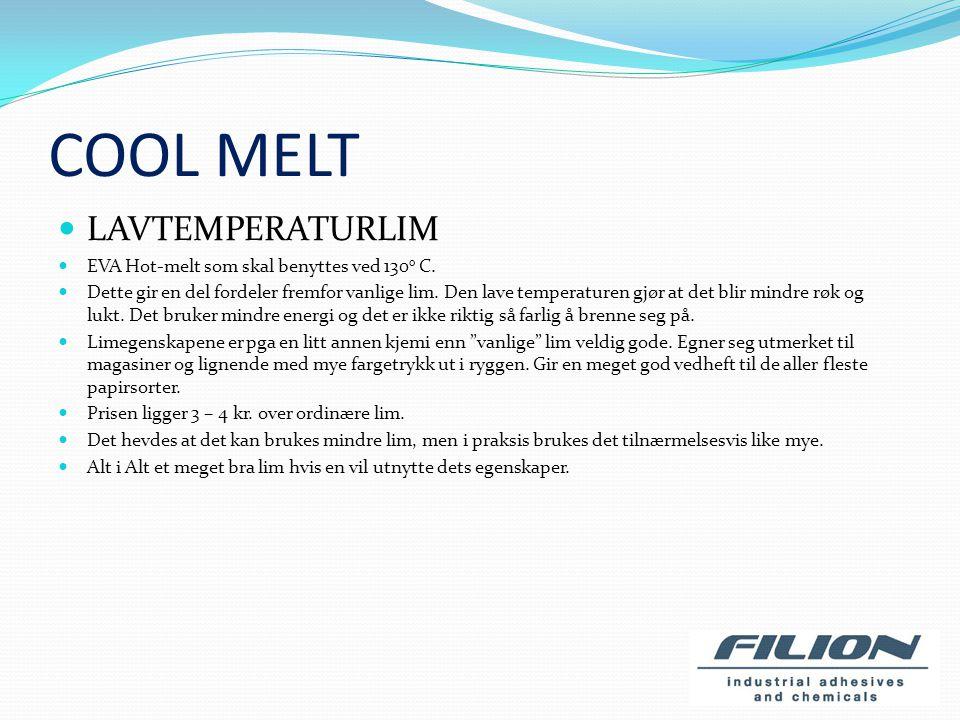 COOL MELT LAVTEMPERATURLIM EVA Hot-melt som skal benyttes ved 130 o C.