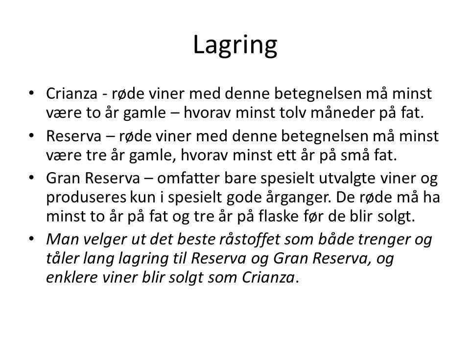 Lagring Crianza - røde viner med denne betegnelsen må minst være to år gamle – hvorav minst tolv måneder på fat. Reserva – røde viner med denne betegn