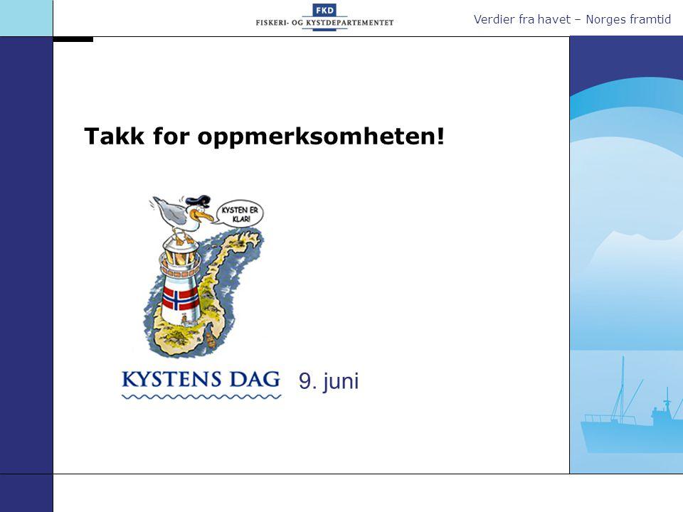 Verdier fra havet – Norges framtid Takk for oppmerksomheten! 9. juni