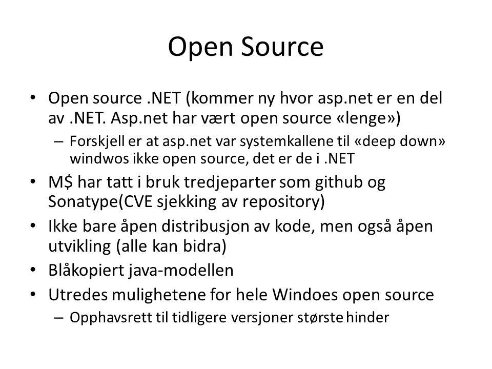 Open Source Open source.NET (kommer ny hvor asp.net er en del av.NET.