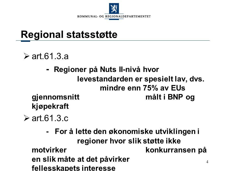 5 Kriterier for avgrensning av virkeområdet under 61.3.c  To trinns metode 1.Kommisjonen/ESA fastsetter et tak for hvert enkelt land m.h.t.
