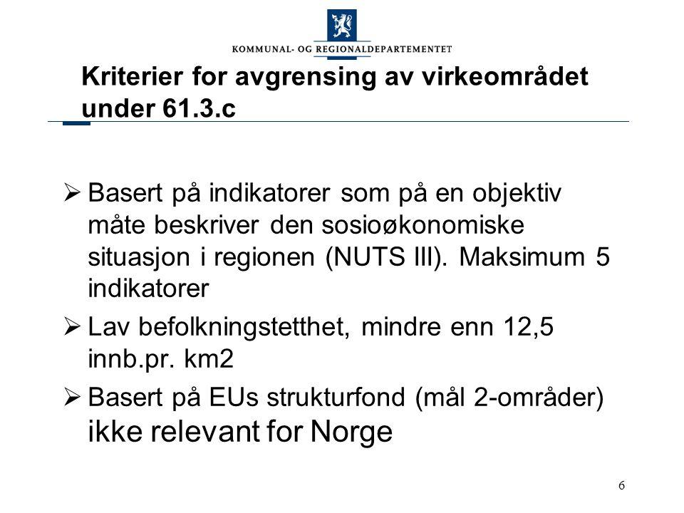 7 Støtteintensiteter  I 61.3.a-områder (BNP<75% av EU gj.sn.) er maks støtteintensitet 50% for investeringsstøtte  I 61.3.c-områder (Norge bl.a.) er maks støtteintensitet 30% av de totale investeringskostnadene  For FOU-støtte, støtte til kompetanseutvikling, konsulentbistand, teknologioverføring m.v.