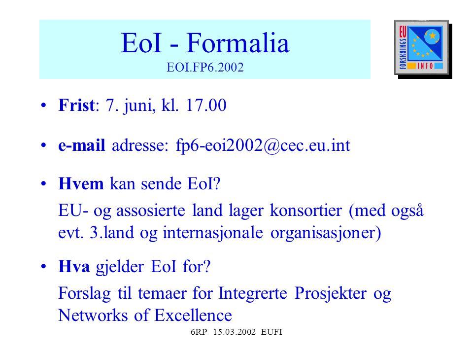 6RP 15.03.2002 EUFI EoI - Formalia EOI.FP6.2002 Frist: 7.