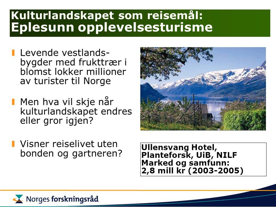 Kulturlandskapet som reisemål: Eplesunn opplevelsesturisme Levende vestlands- bygder med frukttrær i blomst lokker millioner av turister til Norge Men