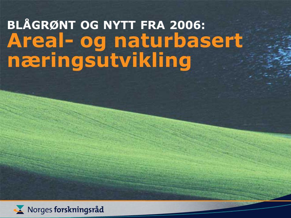 BLÅGRØNT OG NYTT FRA 2006: Areal- og naturbasert næringsutvikling