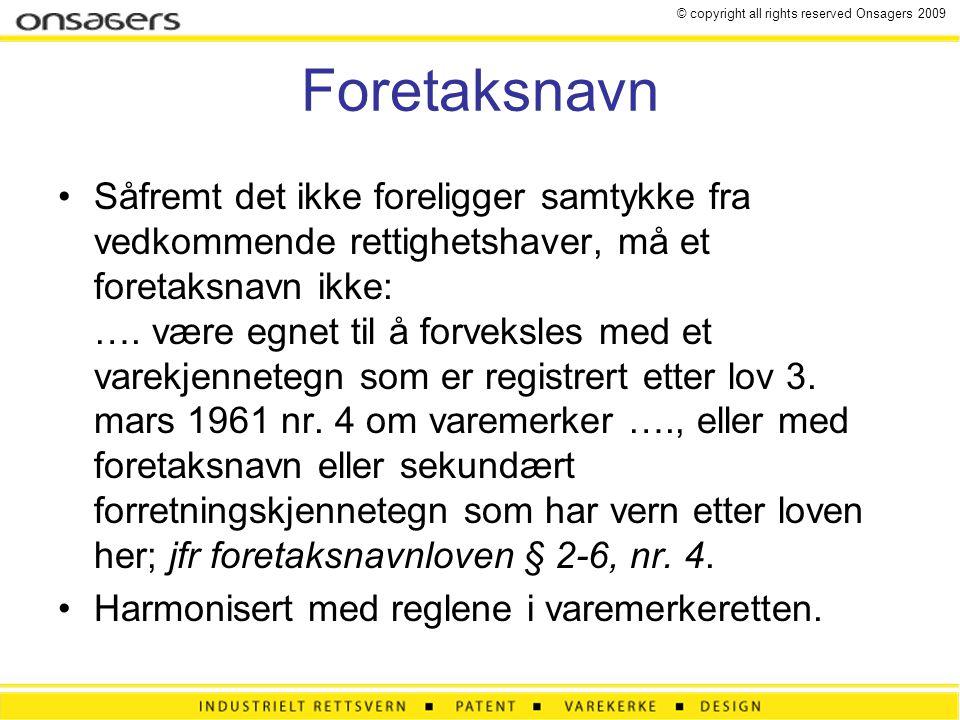 Foretaksnavn Såfremt det ikke foreligger samtykke fra vedkommende rettighetshaver, må et foretaksnavn ikke: …. være egnet til å forveksles med et vare