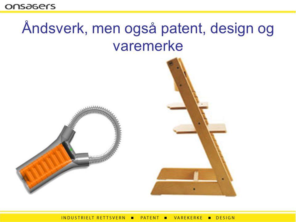Åndsverk, men også patent, design og varemerke
