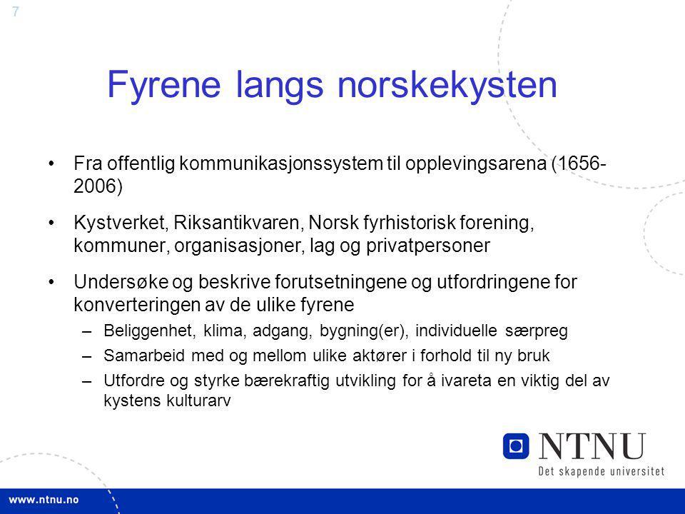 7 Fyrene langs norskekysten Fra offentlig kommunikasjonssystem til opplevingsarena (1656- 2006) Kystverket, Riksantikvaren, Norsk fyrhistorisk forenin