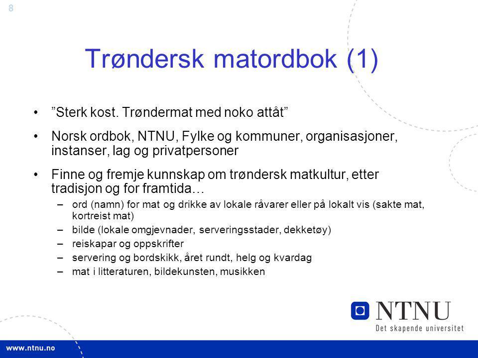 """8 Trøndersk matordbok (1) """"Sterk kost. Trøndermat med noko attåt"""" Norsk ordbok, NTNU, Fylke og kommuner, organisasjoner, instanser, lag og privatperso"""