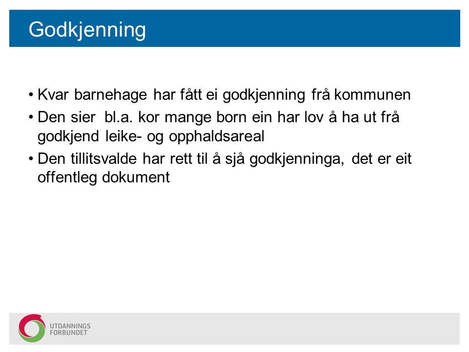 Godkjenning Kvar barnehage har fått ei godkjenning frå kommunen Den sier bl.a.