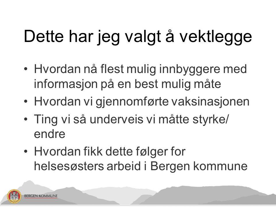 Bergenseren Bergenseren 5 - 2009 Årets femte utgave av Bergenseren, Bergen kommunes innbyggermagasin, er en spesialutgave om den pågående vaksineringen mot svineinfluensa.